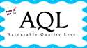What is AQL (Acceptable Quality Limit )?